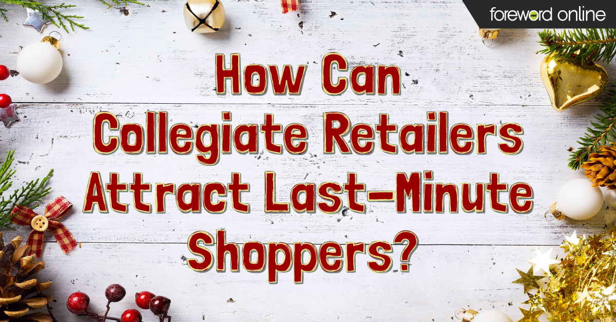 How Can Collegiate Retailers Attract Last-Minute Shoppers?