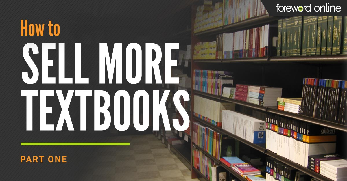 How to Sell More Textbooks: Part 1