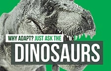 Why Adapt? Just Ask the Dinosaurs [eBook]