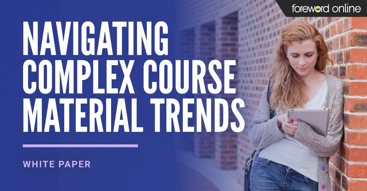 Navigating Complex Course Material Trends [White Paper]