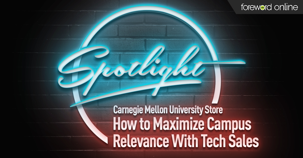 Spotlight Carnegie Mellon University Store: Maximize Campus Relevance With Tech Sales