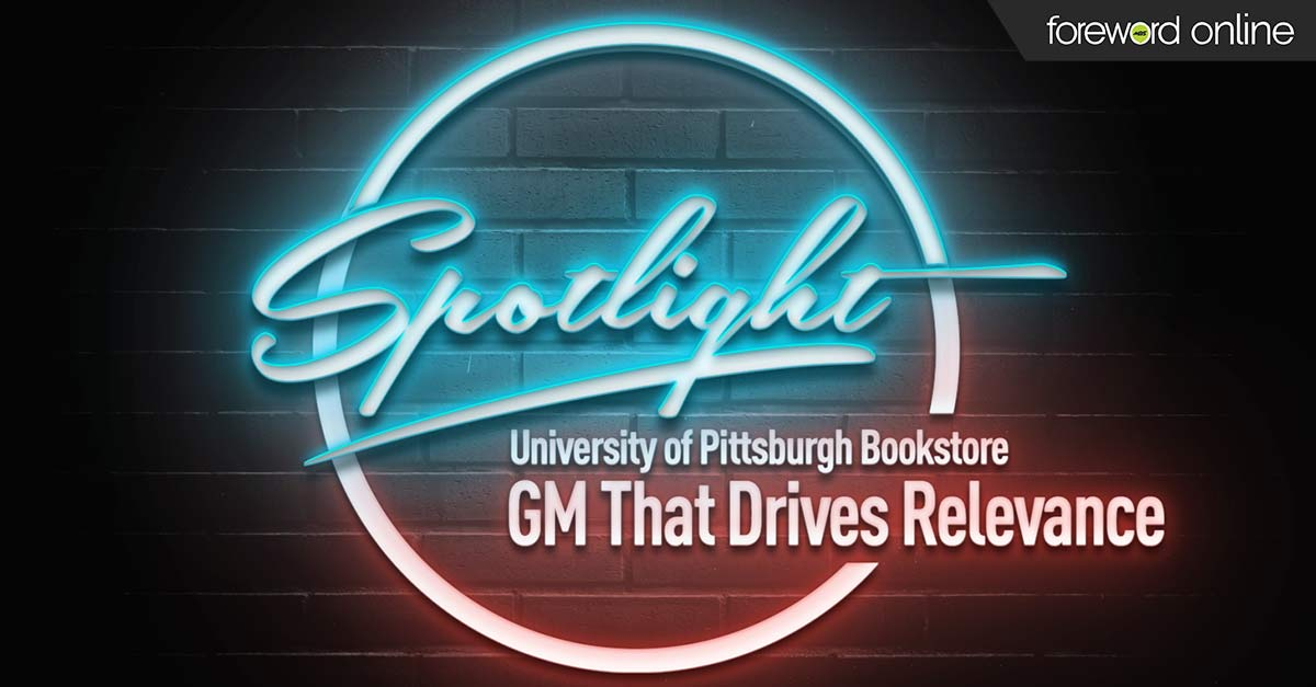 Spotlight University of Pittsburgh Book Store: GM That Drives Relevance
