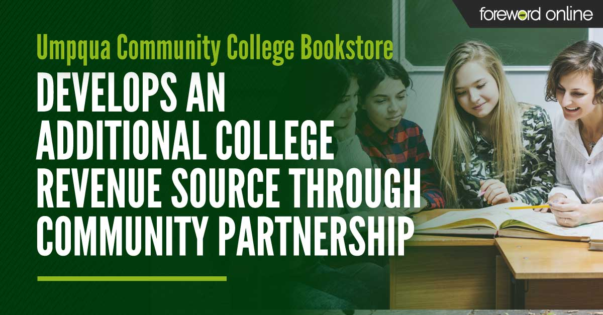 Umpqua Community College Bookstore Develops an Additional College Revenue Source Through Community Partnership