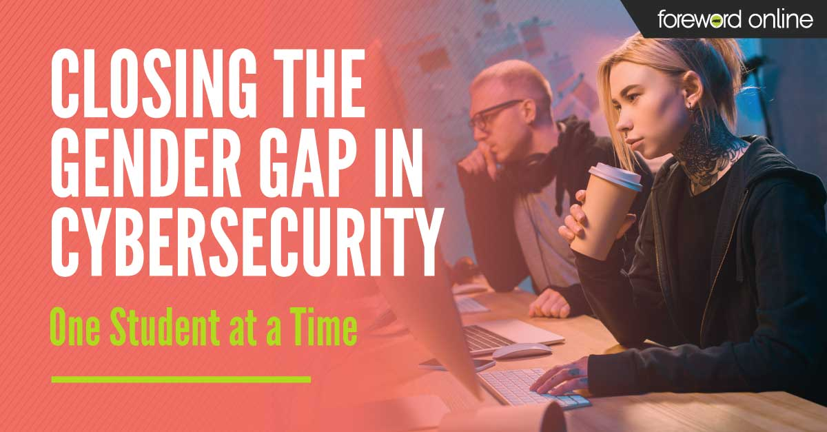 Closing the Gender Gap in Cybersecurity One Student at a Time