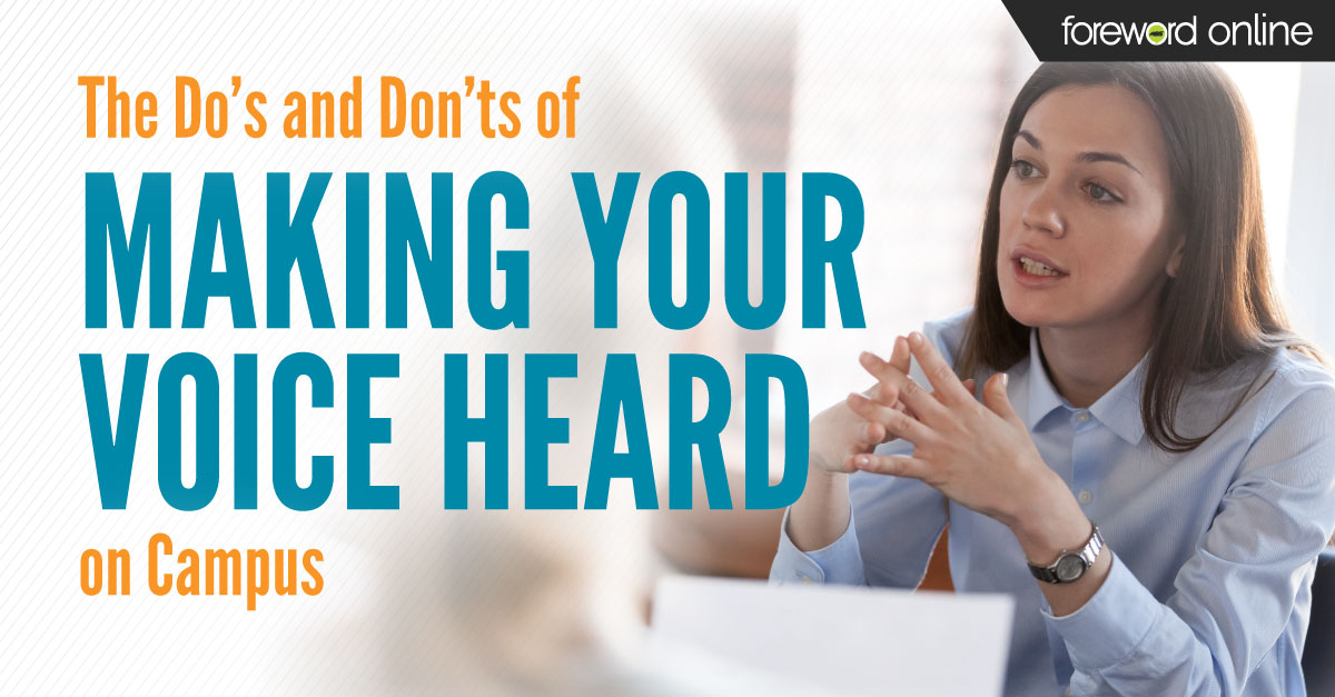 The Do's and Don'ts of Making Your Voice Heard on Campus