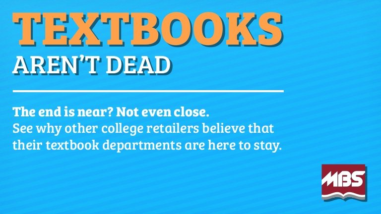 Are Textbooks Dead? Not Even Close